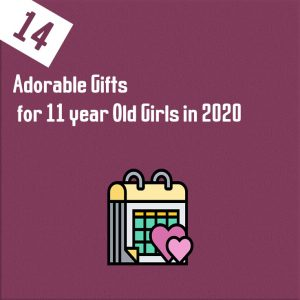 14 Adorable Gifts for 11 year Old Girls in 2020