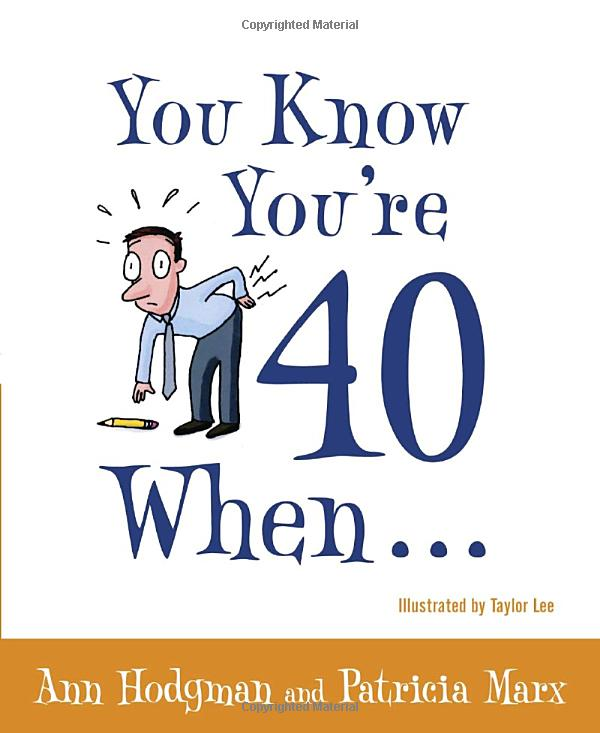 You Know You're 40 when