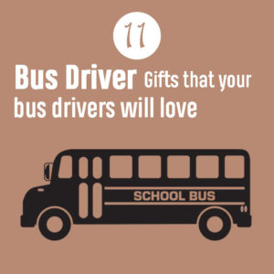 11 Gifts for bus drivers they will admire