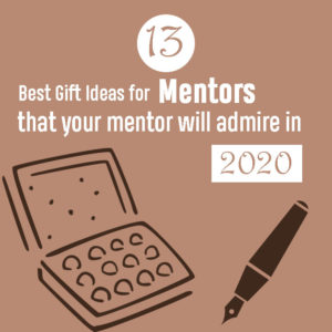 13 Best Gift Ideas for Mentors in 2020