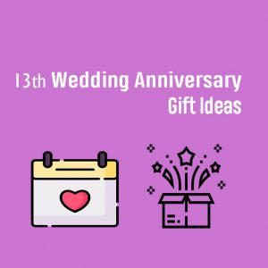 13th wedding anniversary gift ideas in 2020