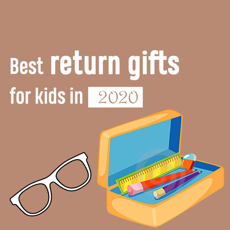 Best return gifts for kids in 2020